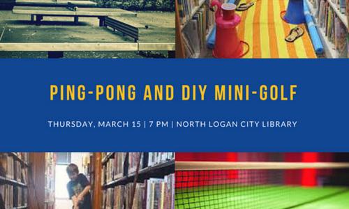 Ping-Pong and DIY Mini-Golf