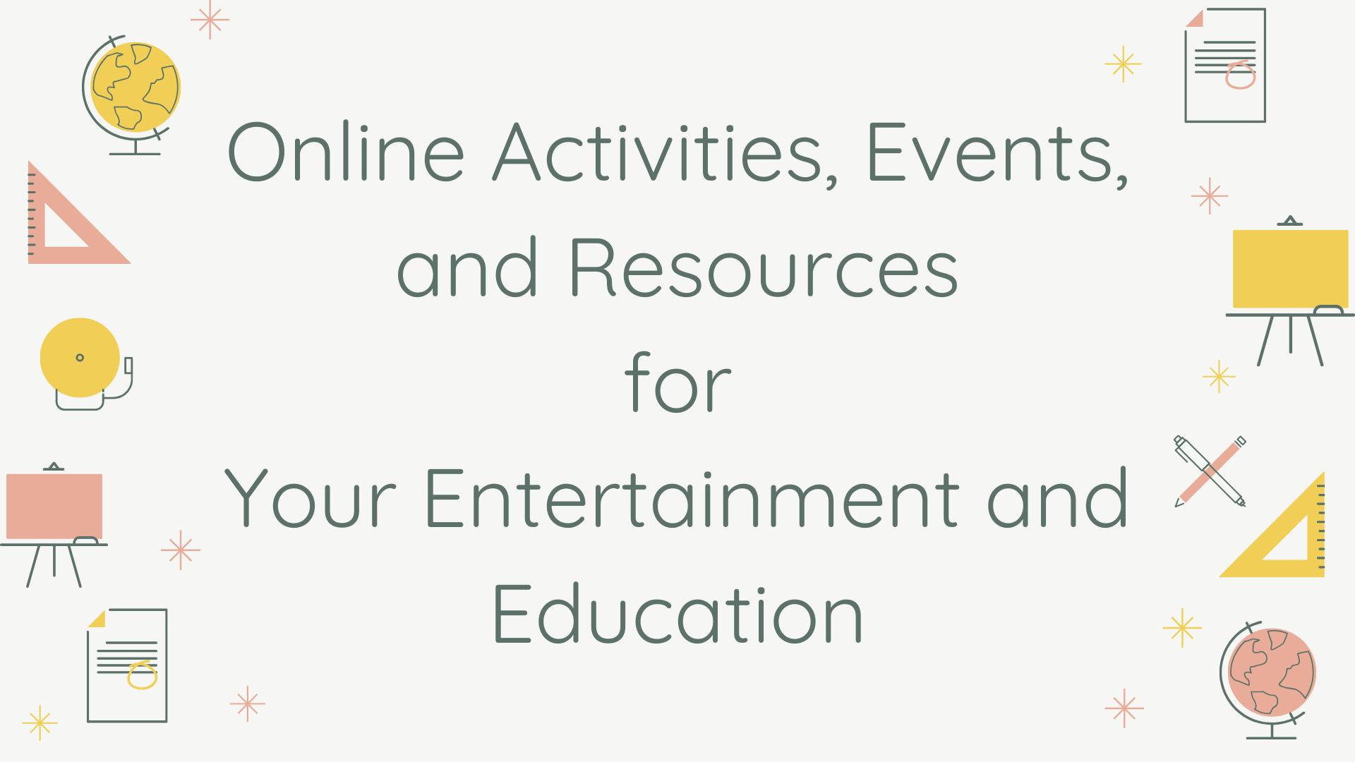 Online Activities, Events, and Resources